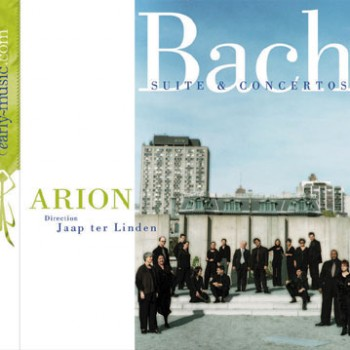 Bach suite &amp; concertos by Arion Baroque Orchestra with Jaap ter Linden