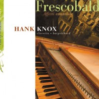 Frescobaldi - Affetti cantabile by Hank Knox