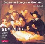 Geminiani - Concertos grosso op.3, Orchestre Baroque de Montreal