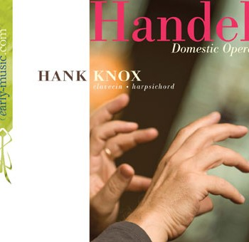 Handel Domestic Opera by Hank Knox