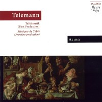 Telemann - Tafelmusik by Arion Baroque Orchestra