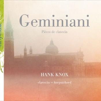 Geminiani - Pièces de clavecin, Hank Knox
