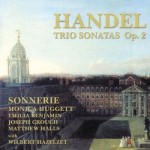 Handel Trio Sonatas Op. 2, Monica Huggett with Sonnerie