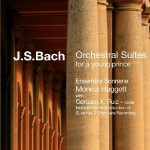 Orchestral Suites for a young prince by JS Bach, Monica Huggett, Ensemble Sonnerie