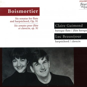 Boimortier - Six Sonatas For Flute And Harpsichord [Op.91] by Claire Guimond and Luc Beausejour