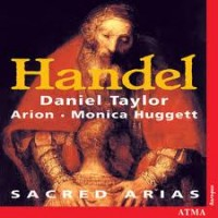 Handel - Sacred Arias by Arion Baroque Orchestra with Monica Huggett and Danial Taylor