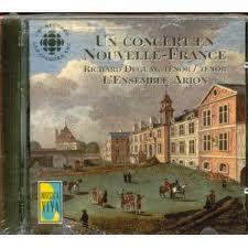 Un concert en Nouvelle-France by Arion ensemble with Richard Duguay